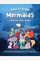 How to Draw Mermaids Step-by-Step Guide: Best Mermaid Drawing Book for You and Your Kids Kindle Edition