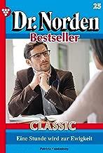 Dr. Norden Bestseller Classic 25 – Arztroman: Eine Stunde wird zur Ewigkeit (German Edition)