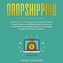 Dropshipping: Road to $10,000 per Month of Passive Income: Passive Income Ideas, Book 1
