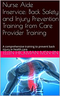 Nurse Aide Inservice: Back Safety and Injury Prevention Training from Care Provider Training: A comprehensive training to prevent back injury in health care