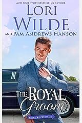 The Royal Groom: A Romantic Comedy (Wrong Way Weddings Book 4) Kindle Edition