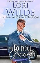 The Royal Groom: A Romantic Comedy (Wrong Way Weddings Book 4)