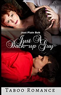Just A Back-up Guy: Taboo Romance