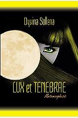 Lux et Tenebrae (Metamorphosis Series Vol. 3) (Italian Edition) Format Kindle
