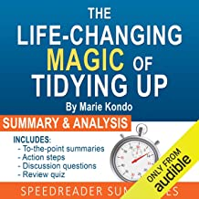 The Life-Changing Magic of Tidying Up by Marie Kondo: The Japanese Art of Decluttering and Organizing: An Action-Steps Summary and Analysis