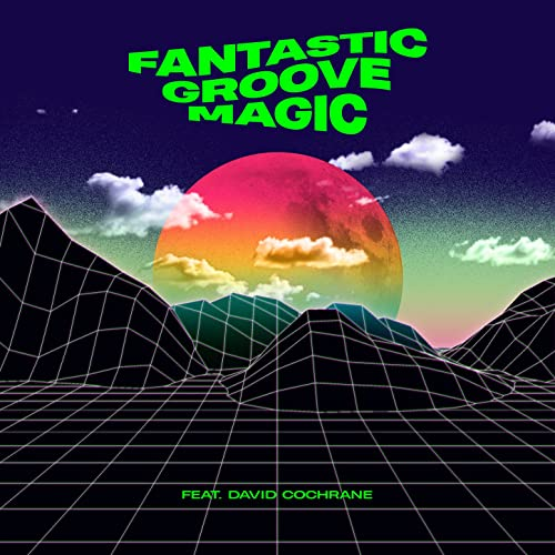 Fantastic Groove Magic (Funtime Mix)