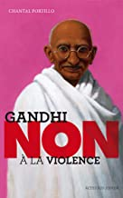 """Gandhi : """"Non à la violence"""" (Ceux qui ont dit non)"""