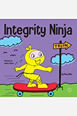 Integrity Ninja: A Social, Emotional Children's Book About Being Honest and Keeping Your Promises (Ninja Life Hacks 61) Kindle Edition
