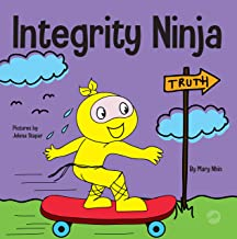 Integrity Ninja: A Social, Emotional Children's Book About Being Honest and Keeping Your Promises (Ninja Life Hacks 61)