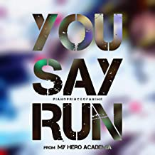 You Say Run (From