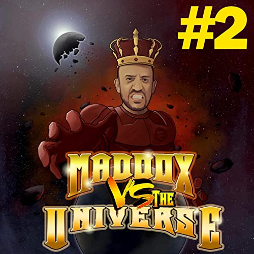 Maddox vs the Universe #2 [Explicit]