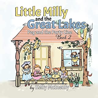 Little Milly and the Great Lakes: Peg and the Party Line