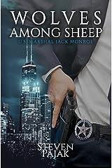 Wolves Among Sheep: Introducing U.S. Marshal Jack Monroe Kindle Edition