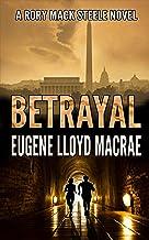 Betrayal (A Rory Mack Steele Novel Book 1) (English Edition)