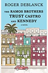 The Ramos Brothers Trust Castro and Kennedy Kindle Edition