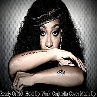 Ready or Not / Hold Up / Work / Controlla (Cover Mash Up)