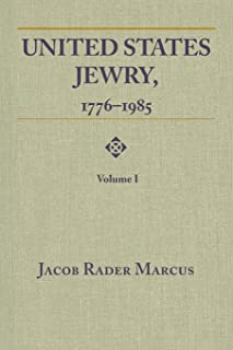 United States Jewry, 1776-1985: Volume 1