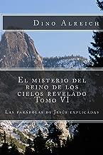 El misterio del reino de los cielos revelado Tomo VI (El misterio del reino de los cielos revelados nº 6) (Spanish Edition)
