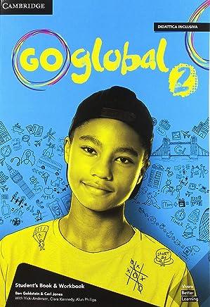 Go global. Students book/Workbook. Level 2. Per la Scuola media. Con e-book