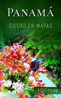 Panamá, Ciudad en Mapas (Guía de viajes, Mapas, JMJ 2019) (Spanish Edition)