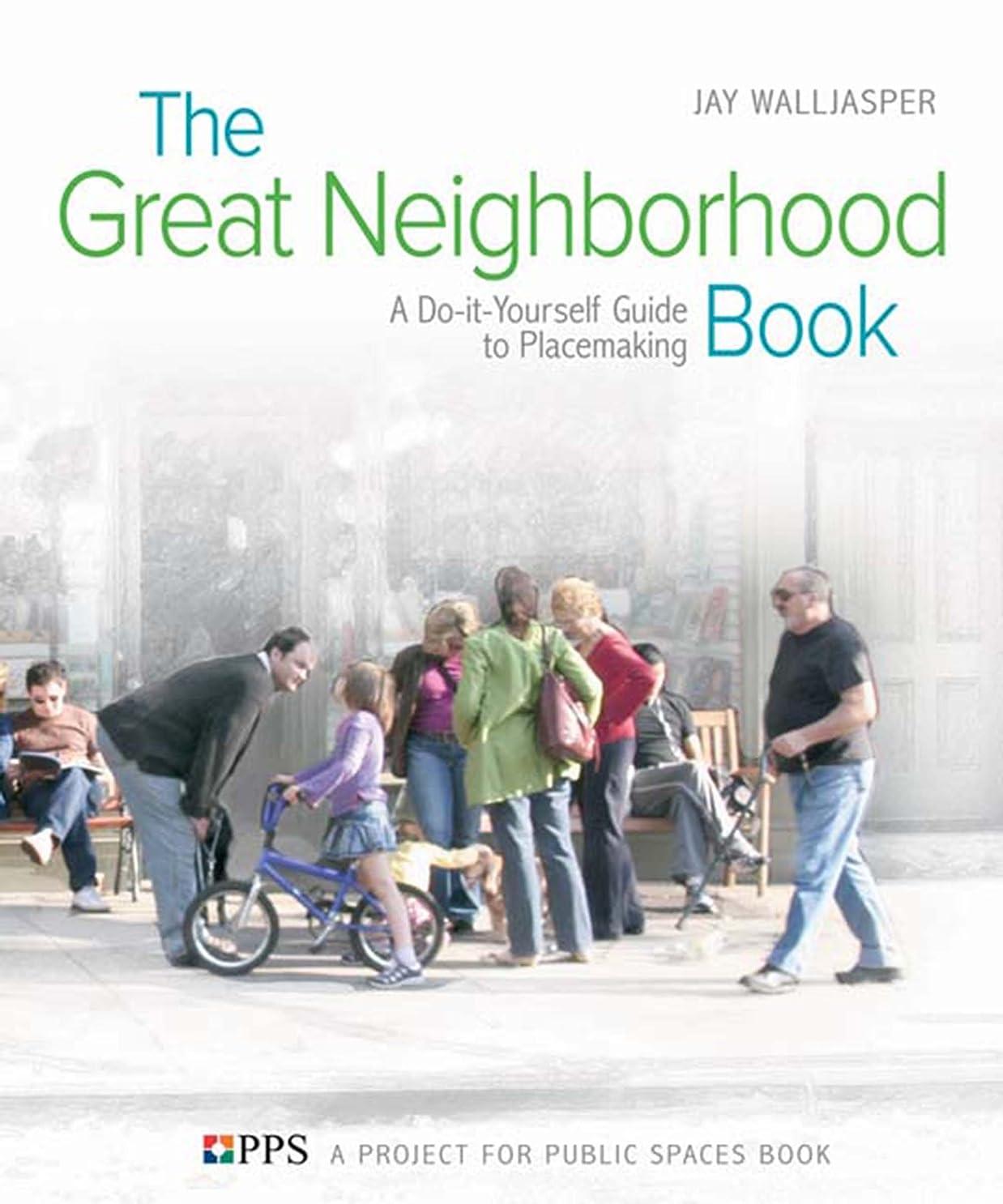 急流区ホースThe Great Neighborhood Book: A Do-it-Yourself Guide to Placemaking (English Edition)