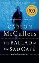 The Ballad of the Sad Café: And Other Stories