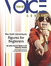 The Estill Adventure: Figures for Beginners