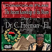 The Ancient Knowledge of the Moors 1 - Dr. C. Freeman - El