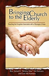 Bringing Church to the Elderly: Reaching the Forgotten Generation with a Message of Hope