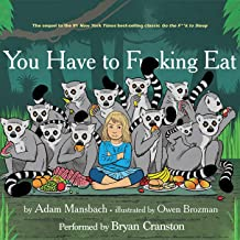 You Have to F--king Eat