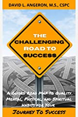 THE CHALLENGING ROAD TO SUCCESS: A Guided Road Map to Quality Mental, Physical, and Spiritual Habits for Your Journey to Success (Successful Christian Athletes Collection Book 2) Kindle Edition