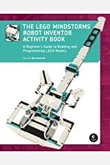 The LEGO MINDSTORMS Robot Inventor Activity Book: A Beginner's Guide to Building and Programming LEGO Robots Kindle Edition