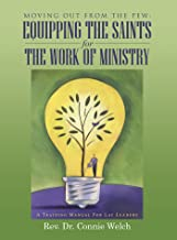 Moving out from the Pew: Equipping the Saints for the Work of Ministry: A Training Manual for Lay Leaders