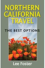 Northern California Travel: The Best Options Kindle Edition