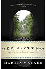 The Resistance Man: A Mystery of the French Countryside (Bruno Chief of Police Book 7) Kindle Edition