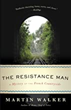 The Resistance Man: A Mystery of the French Countryside (Bruno, Chief of Police Book 6) PDF