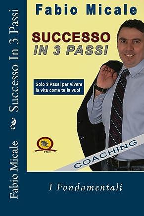 Successo In 3 Passi: I Fondamentali