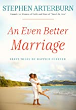 An Even Better Marriage: Start Today Be Happier Forever