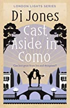 Cast Aside in Como: A mistaken identity rock star romance (London Lights Book 3) (English Edition)