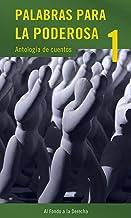 Palabras para La Poderosa 1: Antología de cuentos (Spanish Edition)