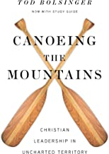Canoeing the Mountains: Christian Leadership in Uncharted Territory PDF