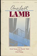 One Last Lamb : Songs- Worthy the Lamb, Holy Is the Lord; One Last Lamb; Behold the Lamb; Montage- Hymns of Atonement; Fanfare for the Risen Christ; O the Deep, Deep Love Of Jesus (1988 Sheetmusic)