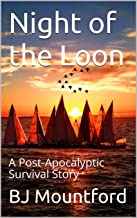 Night of the Loon: A Post-Apocalyptic Survival Story