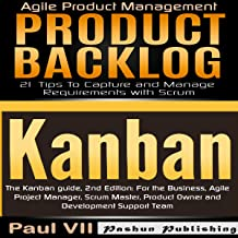 Agile Product Management: The Kanban Guide, 2nd Edition & Product Backlog: 21 Tips to Capture and Manage Requirements with Scrum