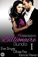 Possessive Billionaire Bundle #1: 3 Story Box Set (Billionaire Bundles by Smutpire Press)