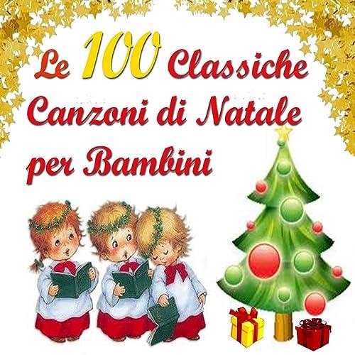 Canzoni Di Natale Bambini.Le 100 Classiche Canzoni Di Natale Per Bambini Di Various