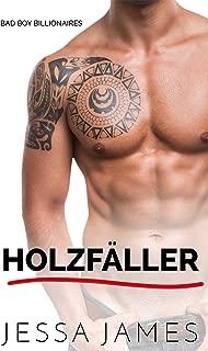 Holzfäller (Bad Boy Billionaires 3) (German Edition)