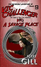 Vic: A Savage Place (The Incredible Adventures of Vic Challenger Book 9)