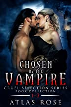 Chosen by the Vampire: Book Collection 1-3 (Cruel Selection Vampire Series 1)