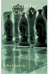 Assembling Chess V Kindle Edition